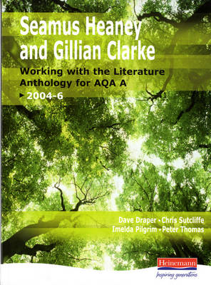 A Heaney & Clarke: Working with the Literature Anthology for AQA A by