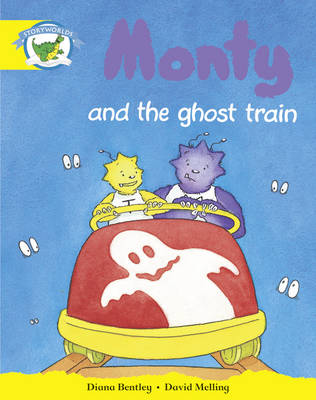 Storyworlds Reception/P1 Stage 2, Fantasy World, Monty and the Ghost Train (6 Pack) by Diana Bentley