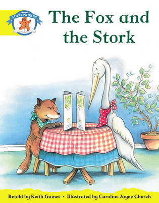 Storyworlds Reception/P1 Stage 2, Once Upon a Time World, the Fox and the Stork (6 Pack) by Keith Gaines