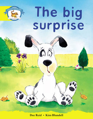 Storyworlds Reception/P1 Stage 2, Animal World, the Big Surprise (6 Pack) by Dee Reid