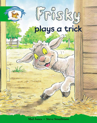 Storyworlds Reception/P1 Stage 3, Animal World, Frisky Plays a Trick (6 Pack) by Mal Jones