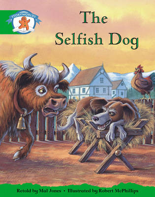 Storyworlds Reception/P1 Stage 3, Once Upon a Time World, the Selfish Dog (6 Pack) by