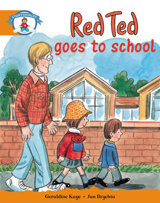Storyworlds Yr1/P2 Stage 4, Our World, Red Ted Goes to School (6 Pack) by Geraldine Kaye