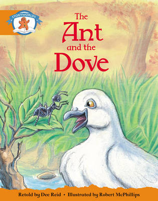Literacy Edition Storyworlds Stage 4, Once Upon a Time World, the Ant and the Dove 6 Pack by