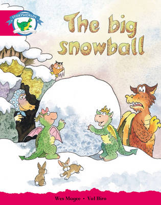 Storyworlds Yr1/P2 Stage 5, Fantasy World, the Big Snowball (6 Pack) by