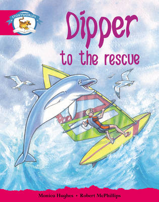 Storyworlds Yr1/P2 Stage 5, Animal World, Dipper to the Rescue (6 Pack) by