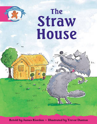 Storyworlds Yr1/P2 Stage 5, Once Upon a Time World, the Straw House (6 Pack) by