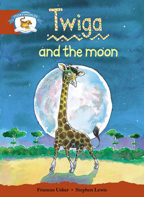 Literacy Edition Storyworlds Stage 7, Animal World, Twiga and the Moon 6 Pack by