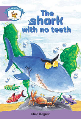 Storyworlds Yr2/P3 Stage 8, Animal World, the Shark with No Teeth (6 Pack) by