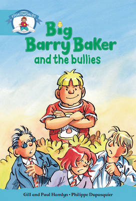 Literacy Edition Storyworlds Stage 9, Our World, Big Barry Baker and the Bullies 6 Pack by Gill Hamlyn, Paul Hamlyn