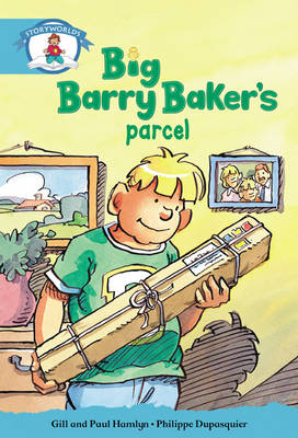 Literacy Edition Storyworlds Stage 9, Our World, Big Barry Baker's Parcel 6 Pack by Gill Hamlyn, Paul Hamlyn