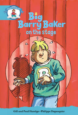 Literacy Edition Storyworlds Stage 9, Our World, Big Barry Baker on the Stage 6 Pack by Gill Hamlyn, Paul Hamlyn