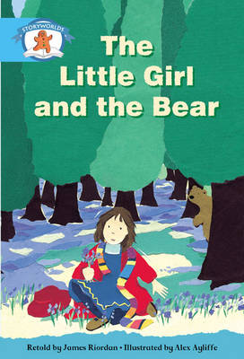 Literacy Edition Storyworlds Stage 9, Once Upon a Time World, the Little Girl and the Bear 6 Pack by