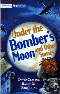 Literacy World Fiction Stage 4 Under Bomber's Moon by David Clayton, Barry On, Eric Johns