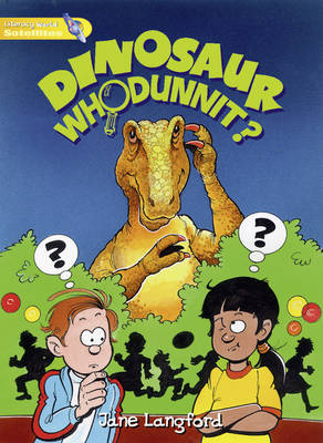 Literacy World Satellites Fiction Stage 1 Dinosaur Whodunnit by Jane Langford