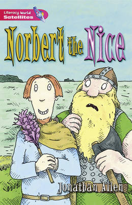 Literacy World Satellites Fiction Stage 2 Norbert the Nice by Jonathan Allen