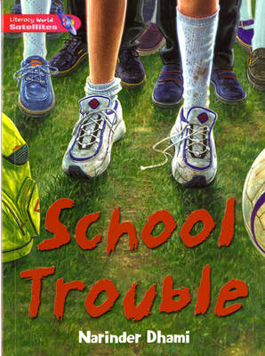 Literacy World Satellites Fiction Stage 2 School Trouble by