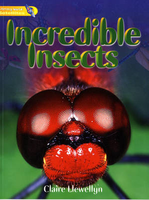 Literacy World Satellites Non Fic Stg 1 Incredible Insects by Claire Llewellyn