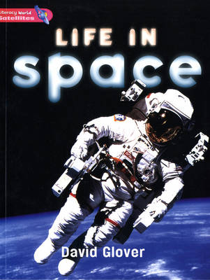 Literacy World Satellites Non Fic Stg 2 Life In Space by David Glover