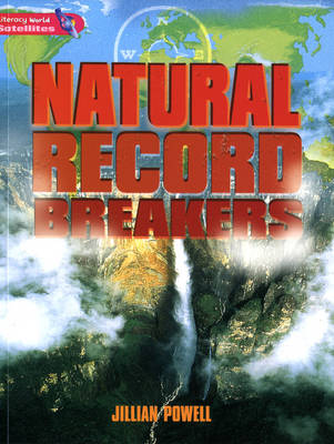 Literacy World Satellites Non Fic Stg 2 Natural Record Breakers by Jillian Powell
