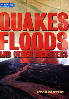 Literacy World Satellites Non Fiction Stage 4 Quakes, Floods and Other Disasters by Fred Martin