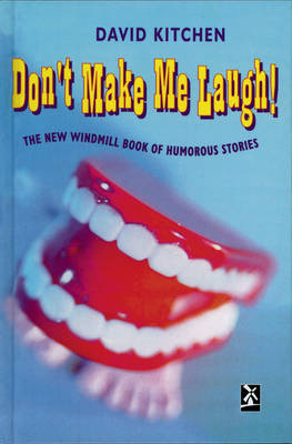Don't Make Me Laugh The Windmill Book of Humorous Stories by David E. Kitchen