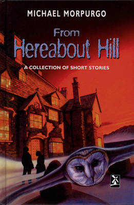 From Hereabout Hill A Collection of Short Stories by Michael Morpurgo