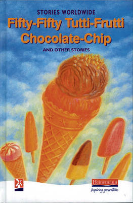 Fifty-fifty Tutti-frutti Chocolate-chip and Other Stories Stories Worldwide by Esther Menon