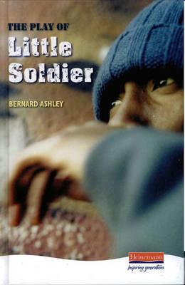 The Play of Little Soldier by Bernard Ashley