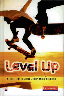 Level Up An Engaging Collection of Texts for Struggling Readers at KS3 by Mike Royston
