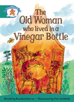 Storyworlds Yr1/P2 Stage 6, Once Upon a Time World, the Old Woman Who Lived in a Vinegar B by