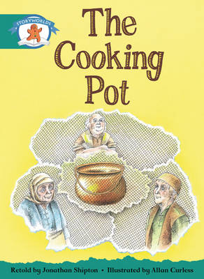 Storyworlds Yr1/P2 Stage 6, Once Upon a Time World, the Cooking Pot (6 Pack) by