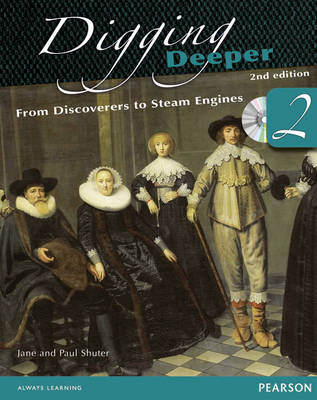 Digging Deeper 2: From Discoverers to Steam Engines by Jane Shuter, Paul Shuter