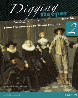Digging Deeper: From Discoverers to Steam Engines Student Book by Jane Shuter, Paul Shuter