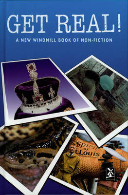 Get Real! a New Windmill Book of Non-fiction by David Kitchen