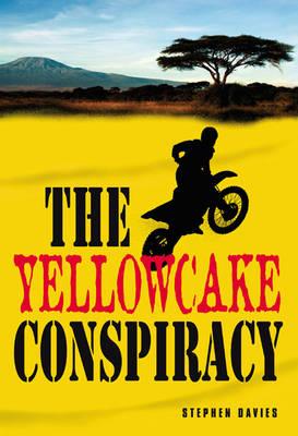 The Yellowcake Conspiracy by Stephen Davies
