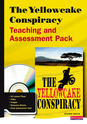 The Yellowcake Conspiracy Teaching and Assessment Pack by David Grant