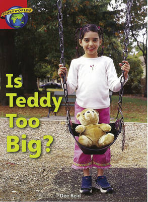 Fact World Stage 1: Is Teddy Too Big? by Dee Reid, Diana Bentley