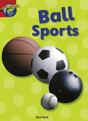 Fact World Stage 1: Ball Sports by Dee Reid, Diana Bentley