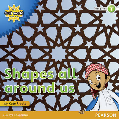 My Gulf World and Me Level 1 Non-fiction Reader: Shapes All Around Us by Kate Riddle