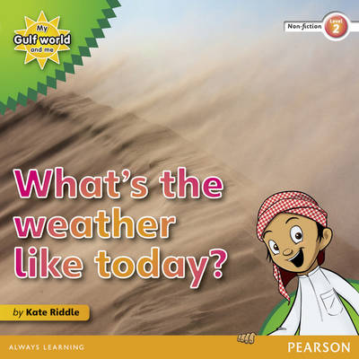 My Gulf World and Me Level 2 Non-fiction Reader: What's the Weather Like Today? by Kate Riddle