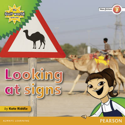 My Gulf World and Me Level 2 Non-fiction Reader: Looking at Signs by Kate Riddle