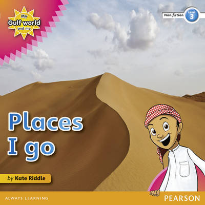 My Gulf World and Me Level 3 Non-fiction Reader: Places I Go by Kate Riddle