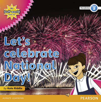 My Gulf World and Me Level 3 Non-fiction Reader: Let's Celebrate National Day! by Kate Riddle