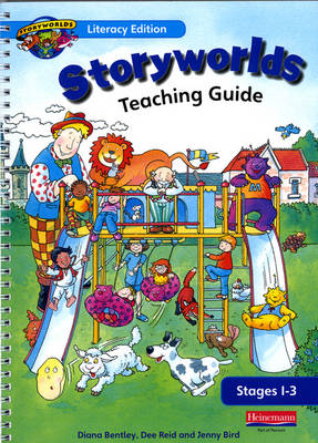 Storyworlds Reception Stages 1-3 Teaching Guide by Diana Bentley, Dee Reid, Jenny Bird