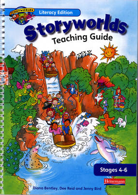 Storyworlds Yr1/P2stages 4-6 Teaching Guide by Diana Bentley, Dee Reid, Jenny Bird