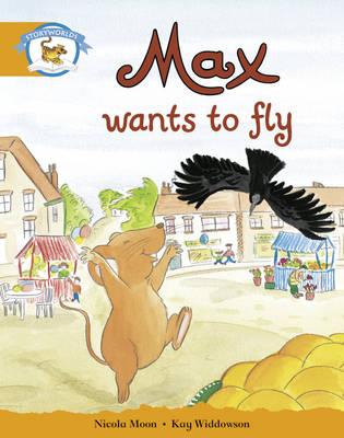 Literacy Edition Storyworlds Stage 4, Animal World Max Wants to Fly by