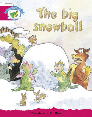 Literacy Edition Storyworlds Stage 5, Fantasy World, the Big Snowball by