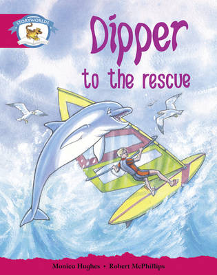 Literacy Edition Storyworlds Stage 5, Animal World, Dipper to the Rescue by