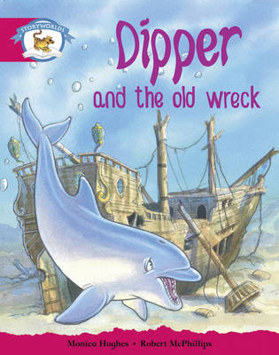 Literacy Edition Storyworlds Stage 5, Animal World, Dipper and the Old Wreck by Monica Hughes
